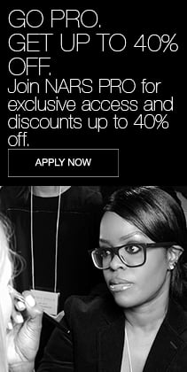 GO PRO. GET UP TO 40% OFF. Join NARS PRO for exclusive access and discounts up to 40% off.